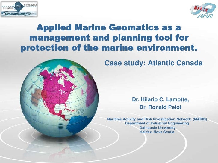 Applied Marine Geomatics as a  management and planning tool forprotection of the marine environment.                 Case ...