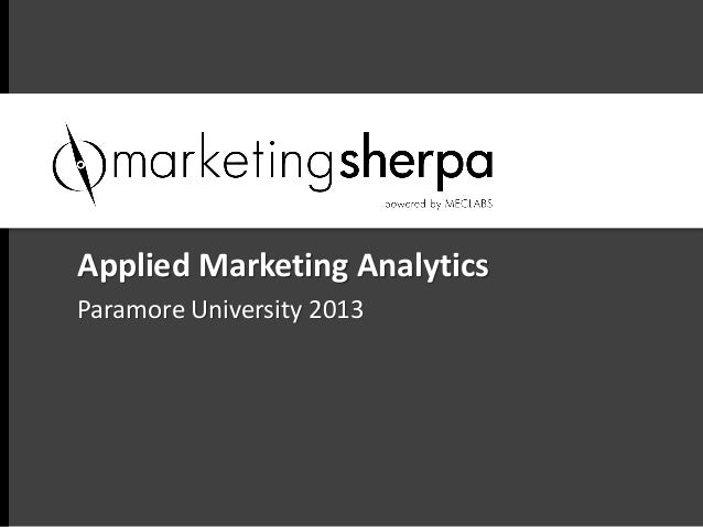 Applied Marketing Analytics - Paramore University 4.16.13
