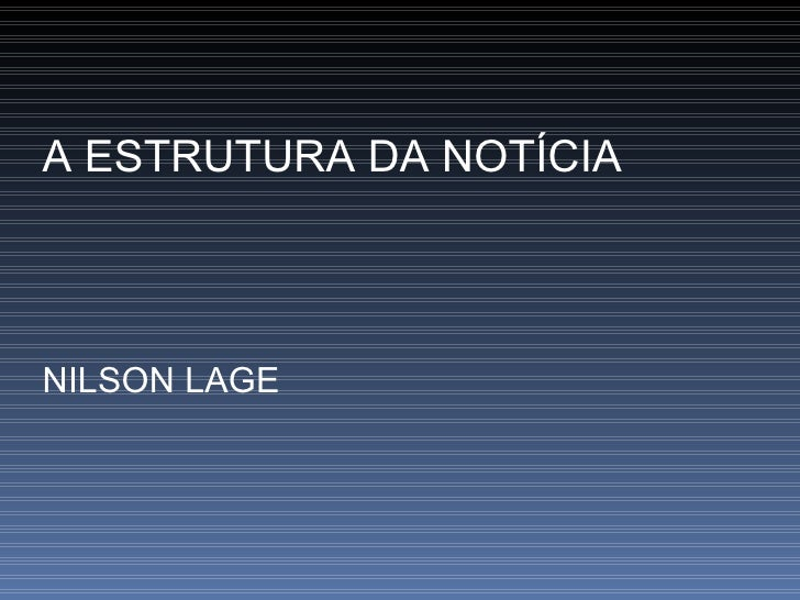 A ESTRUTURA DA NOTÍCIA NILSON LAGE