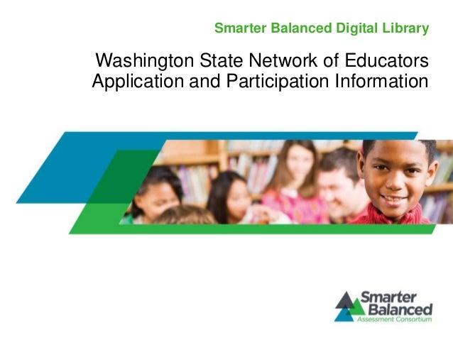 Smarter Balanced Digital LibraryWashington State Network of EducatorsApplication and Participation Information