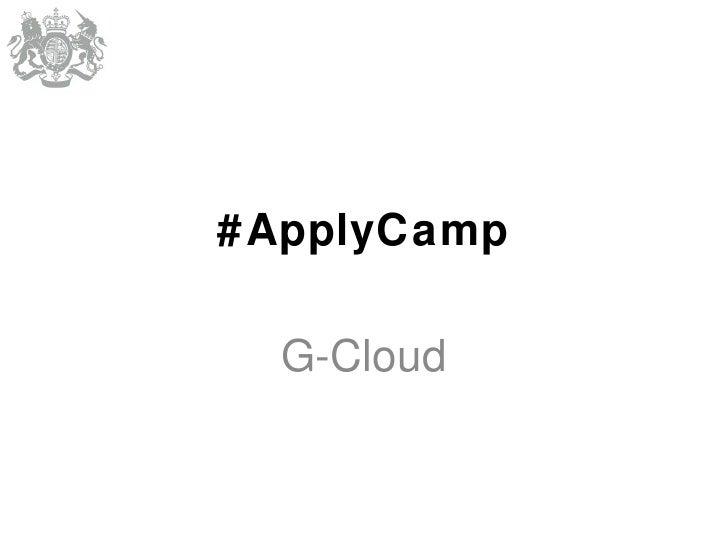 #ApplyCamp  G-Cloud