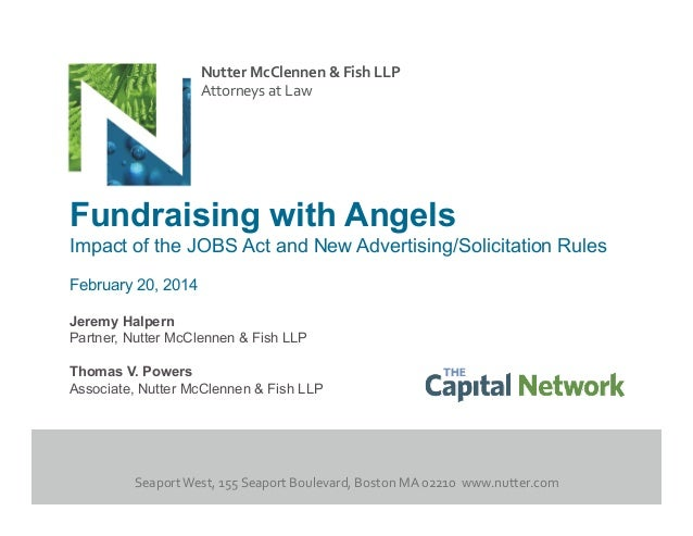 Nutter  McClennen  &  Fish  LLP   Attorneys  at  Law    Fundraising with Angels Impact of the JOBS Act and...