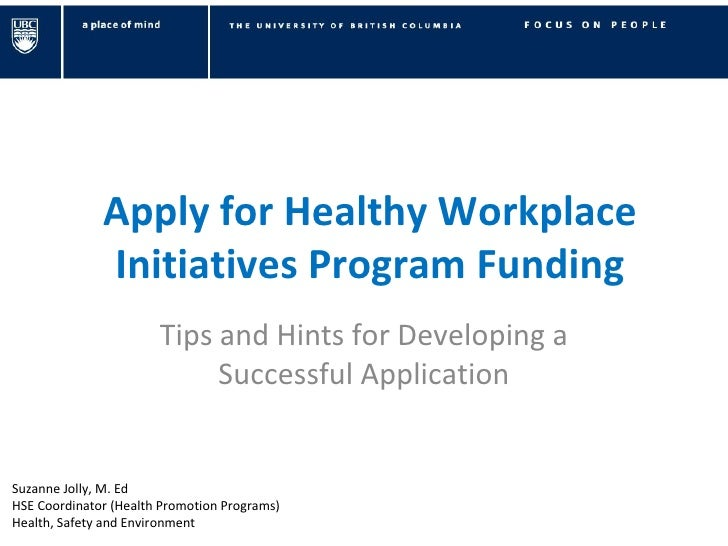 Apply for Healthy Workplace Initiatives Program Funding Tips and Hints for Developing a Successful Application Suzanne Jol...