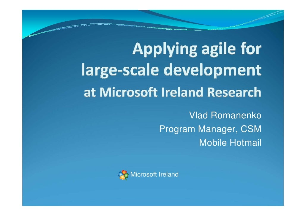 Vlad Romanenko           Program Manager, CSM                   Mobile Hotmail   Microsoft Ireland