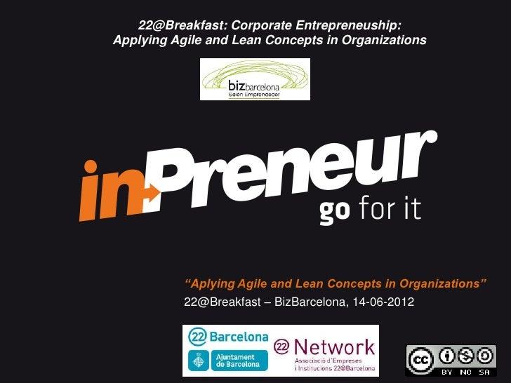 Applying agile and lean concepts in organizations   in preneur - 22updatebreakfast - bizbarcelona - 20120614