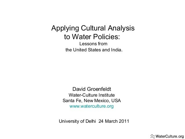 Applying Cultural Analysis to Water, Delhi University, 24 March 2011