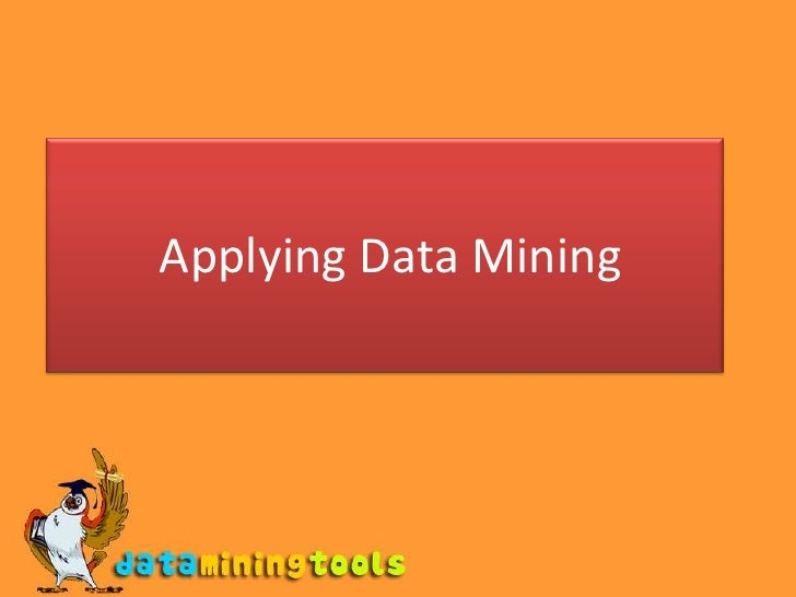Data Mining: Applying data mining