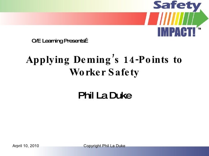 Applying Deming's 14-Points to Worker Safety Phil La Duke O/E Learning Presents… My Account o Global Dashboard o Stats o B...