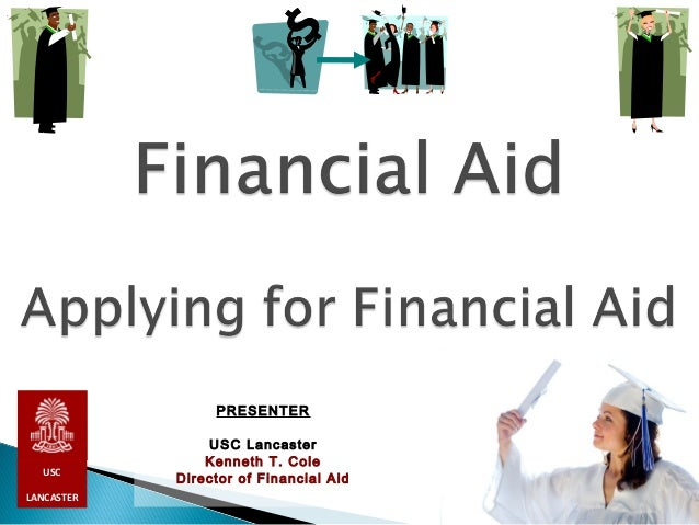 PRESENTER                USC Lancaster                Kenneth T. Cole  USC            Director of Financial AidLANCASTER