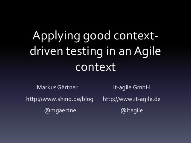 Applying good context driven testing in an agile context