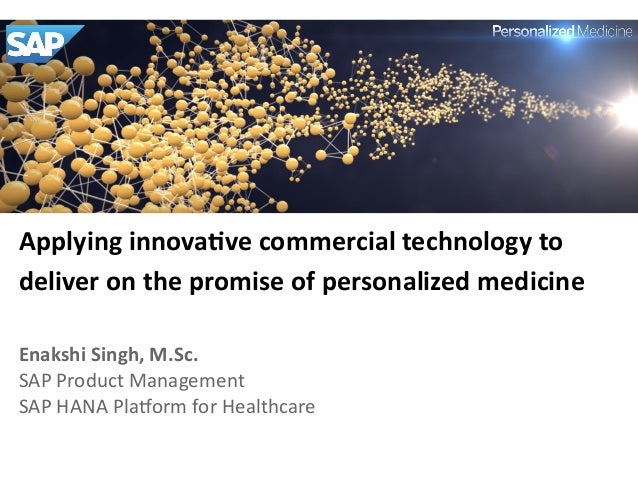 Applying innovative commercial technology to deliver on the promise of personalized medicine -  EnakshiSingh