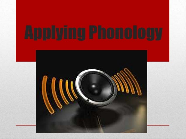 Applying phonology