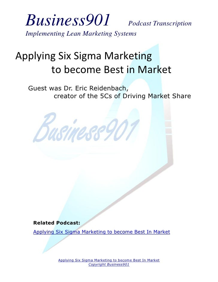 Business901                      Podcast Transcription  Implementing Lean Marketing SystemsApplying Six Sigma Marketing   ...