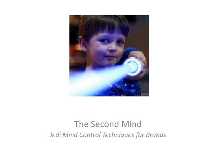 The Second Mind Jedi Mind Control Techniques for Brands