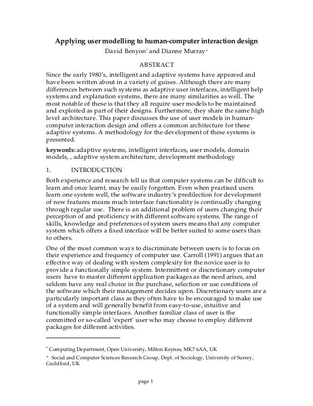page 1 Applying user modelling to human-computer interaction design David Benyon* and Dianne Murray+ ABSTRACT Since the ea...