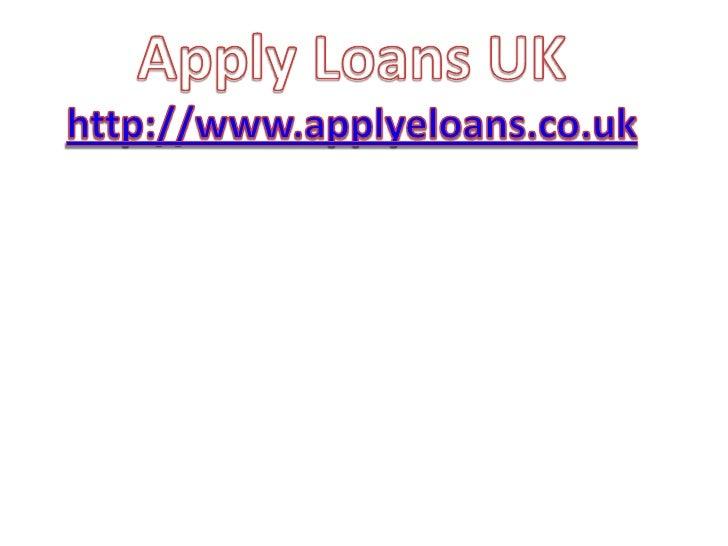 Apply Loans UKhttp://www.applyeloans.co.uk<br />