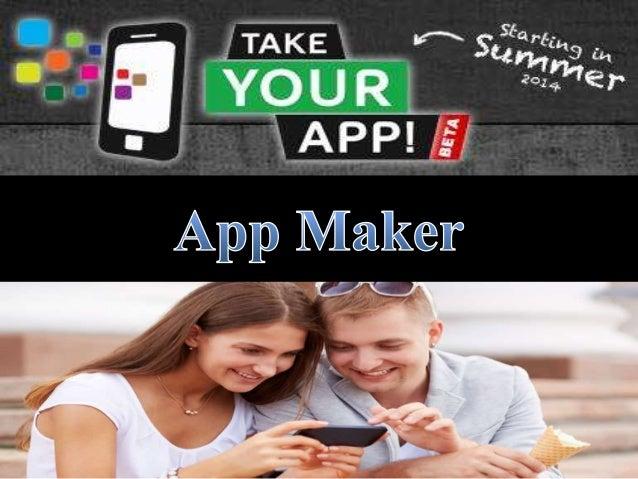 • TAKEyourAPP isteininnovativer App Generator bzw. App Builder, der dieErstellung von mobilen Apps mitnurwenigenMausklicks...