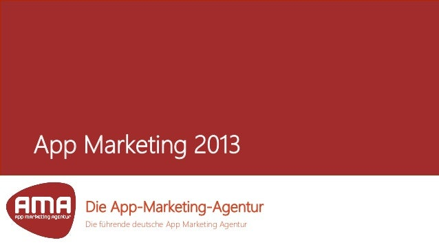 App Marketing 2013    Die App-Marketing-Agentur    Die führende deutsche App Marketing Agentur