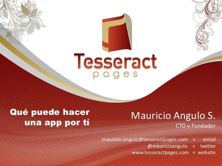 Qué puede hacer               Mauricio Angulo S.  una app por tí                               CTO y Fundador             ...