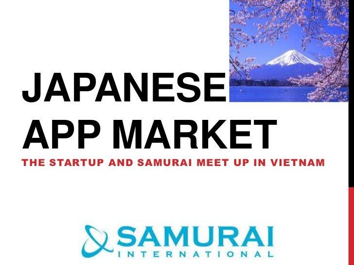 JAPANESEAPP MARKETTHE STARTUP AND SAMURAI MEET UP IN VIETNAM