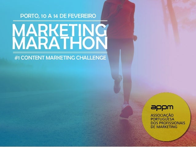 PORTO, 10 A 14 DE FEVEREIRO  MARKETING MARATHON #1 CONTENT MARKETING CHALLENGE