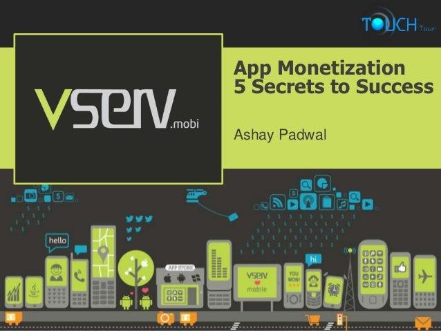 App Monetization5 Secrets to SuccessAshay Padwal
