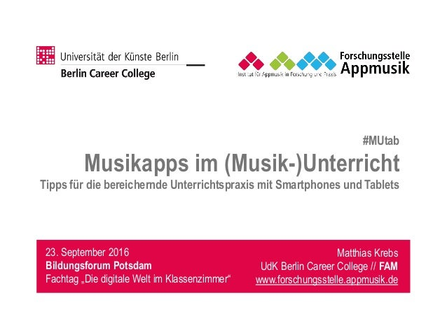 #MUtab Musikapps im (Musik-)Unterricht Tipps für die bereichernde Unterrichtspraxis mit Smartphones und Tablets Matthias K...