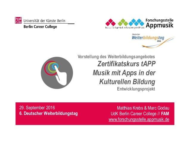 Vorstellung des Weiterbildungsangebotes Zertifikatskurs tAPP Musik mit Apps in der Kulturellen Bildung Entwicklungsprojekt...