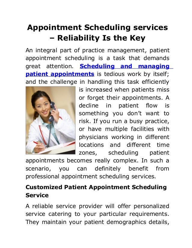 Appointment Scheduling services – Reliability Is the Key An integral part of practice management, patient appointment sche...