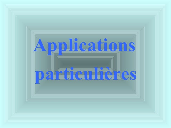 Applications  particulières
