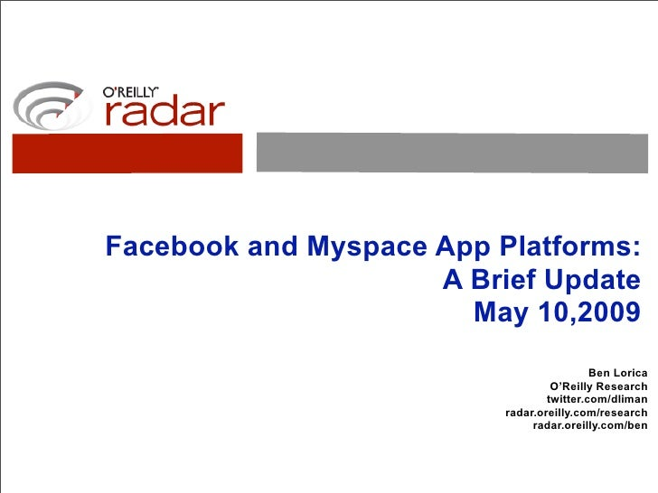 Facebook and Myspace App Platforms:                      A Brief Update                        May 10,2009                ...
