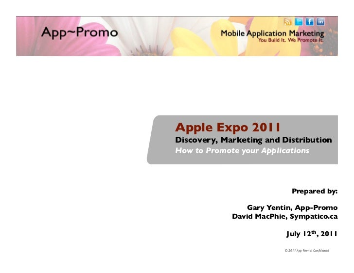 Apple Expo 2011	Discovery, Marketing and Distribution	How to Promote your Applications	                             Prepar...