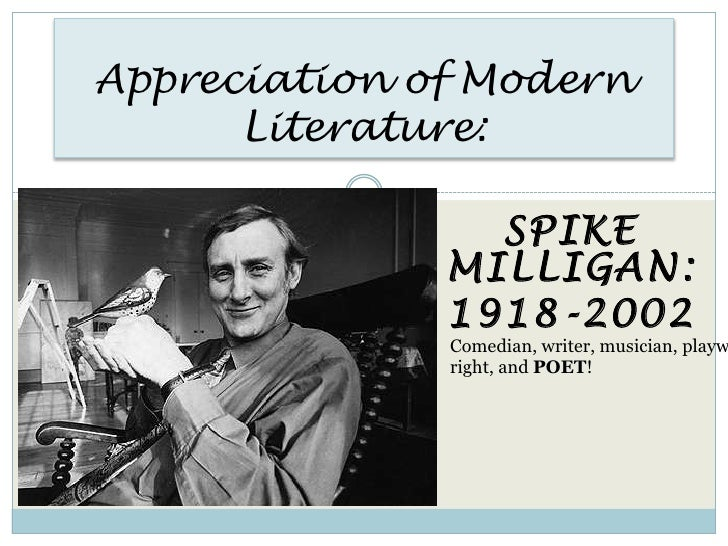 spike milligan unto us essay Spike milligan poems, quotes, articles, biography, and more read and share spike milligan poem examples and other information about and by writer and famous poet spike milligan.