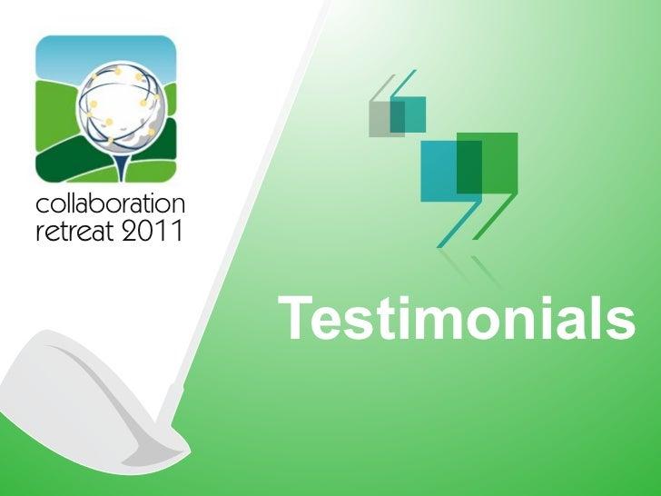 collaborationretreat 2011                Testimonials