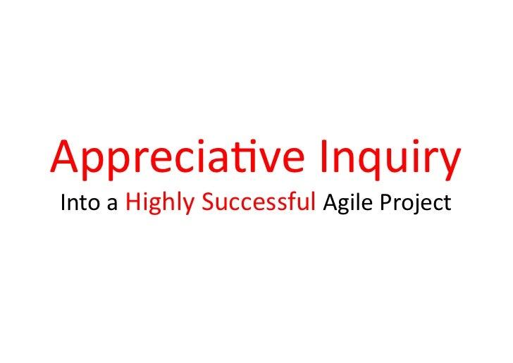 Apprecia(veInquiryIntoaHighlySuccessfulAgileProject