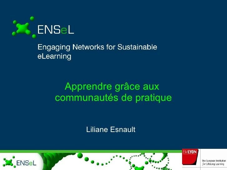Apprendre grâce aux  communautés de pratique Liliane Esnault
