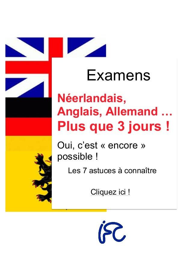 Examens Néerlandais, Anglais, Allemand … Plus que 3 jours ! Oui, c'est « encore » possible ! Les 7 astuces à connaître Cli...