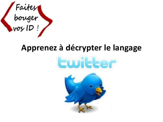 Apprenez à décrypter le langage de Twitter