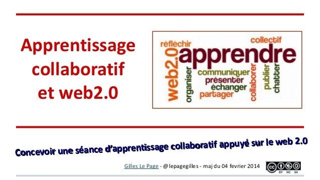 Concevoir une séance d'apprentissage collaboratif appuyé sur le web 2.0 Concevoir une séance d'apprentissage collaboratif ...
