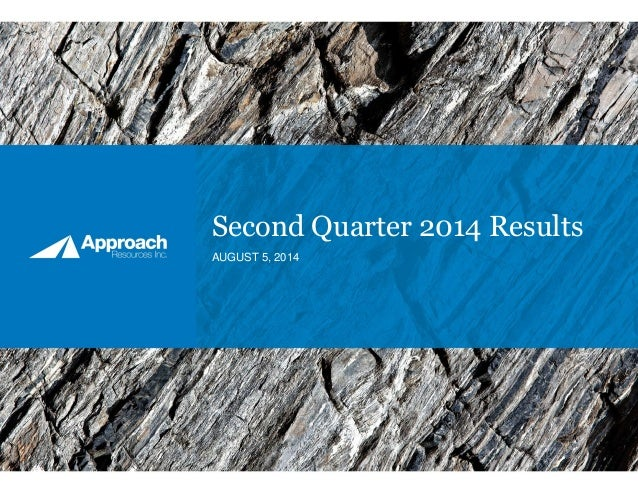 Second Quarter 2014 Results AUGUST 5, 2014