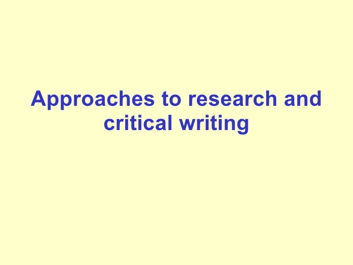 Approaches to research and critical writing