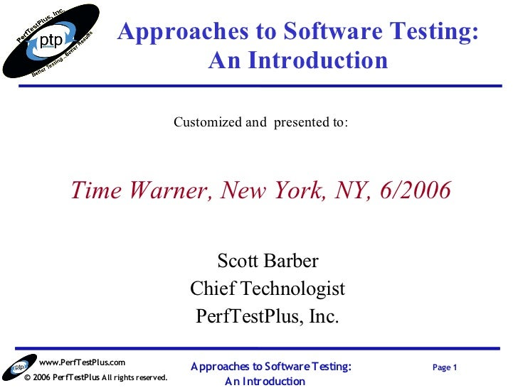 Approaches to Software Testing:                                An Introduction                                           C...