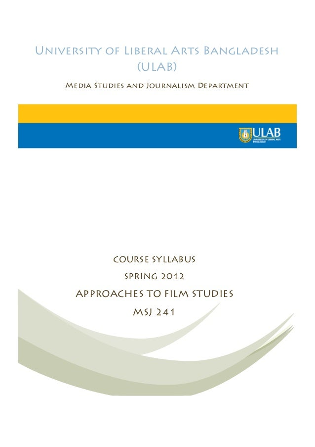University of Liberal Arts Bangladesh (ULAB) Media Studies and Journalism Department  COURSE SYLLABUS SPRING 2012  APPROAC...