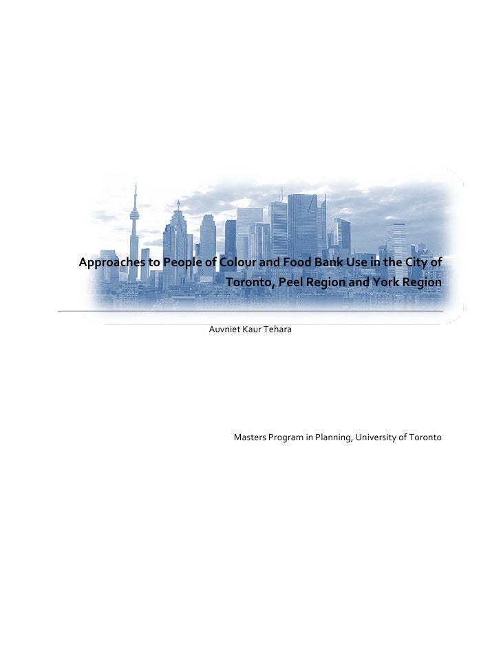 Approaches To People Of Colour & Food Bank Use In Toronto, Peel Region & York Region ( A  K  Tehara   Masters Thesis   2009 )