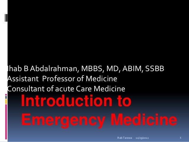 Ihab B Abdalrahman, MBBS, MD, ABIM, SSBBAssistant Professor of MedicineConsultant of acute Care Medicine   Introduction to...