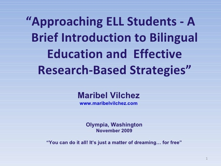 "<ul><li>"" Approaching ELL Students - A Brief Introduction to Bilingual Education and  Effective Research-Based Strategies""..."