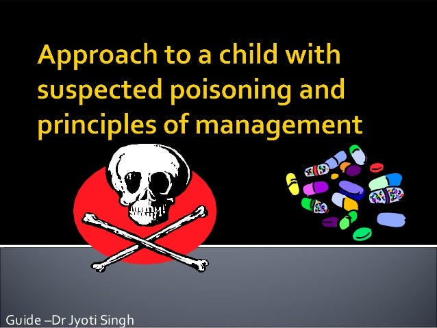 Approach to a poisoned child