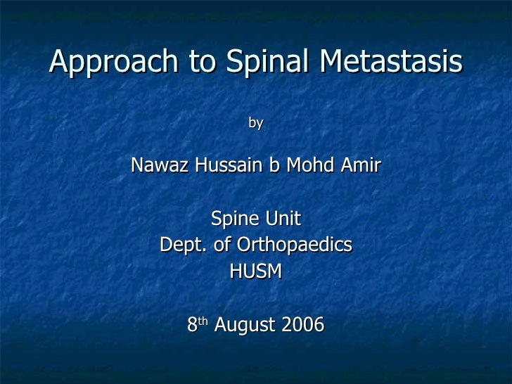 Approach To Spinal Metastasis