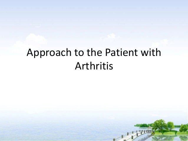 Approach to the Patient with         Arthritis
