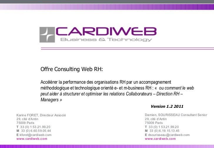 Version 1.2 2011 Offre Consulting Web RH:  Accélérer la performance des organisations RH par un accompagnement méthodologi...